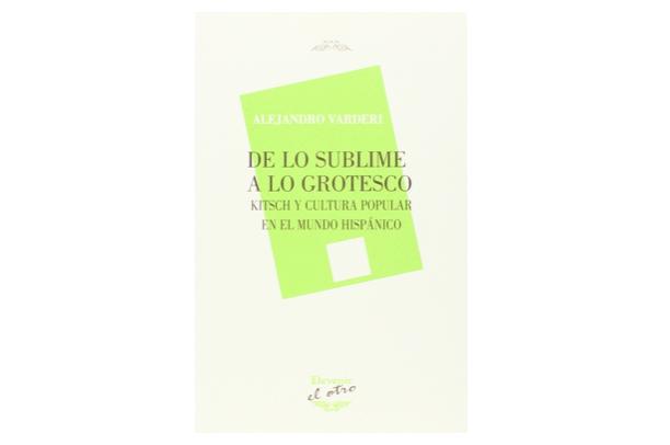 """Presentación del libro """"De lo sublime a lo grotesco"""" de"""