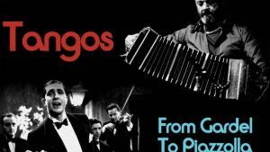 Tangos from gardel to piazzola