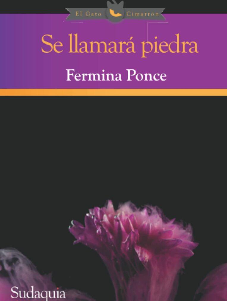Se llamará piedrade Fermina Ponce